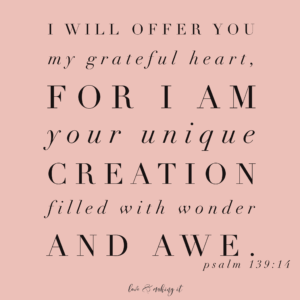 I will offer my grateful heart. Psalm 139:14 || loveandmakingit.com