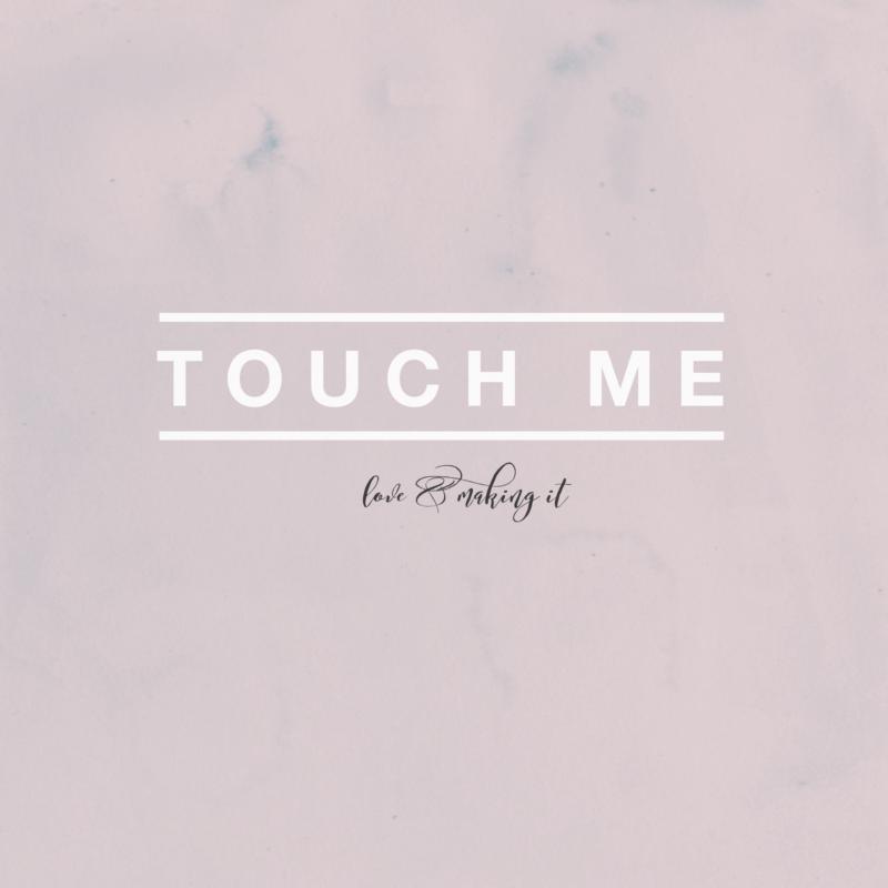 Touch me || loveandmakingit.com
