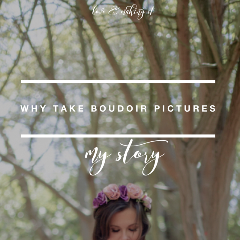 Why I took Boudoir Pictures