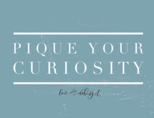 Pique Your Curiosity