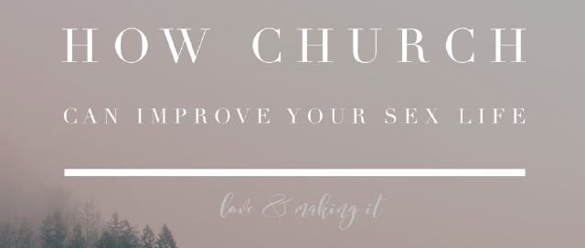 How Church Can Improve Your Sex Life